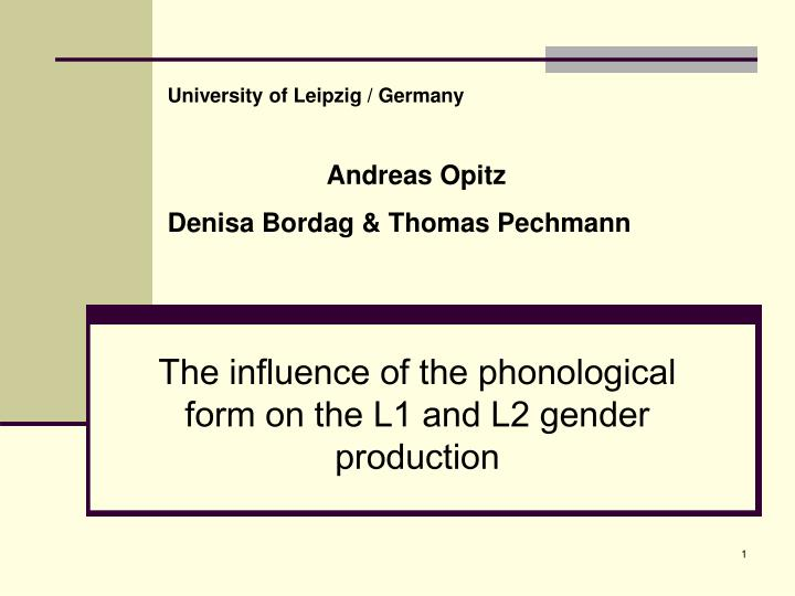 The influence of the phonological form on the l1 and l2 gender production