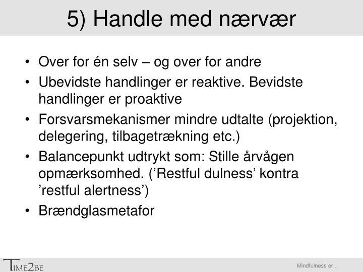 5) Handle med nærvær
