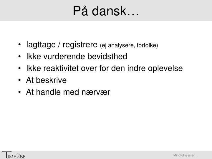 På dansk…