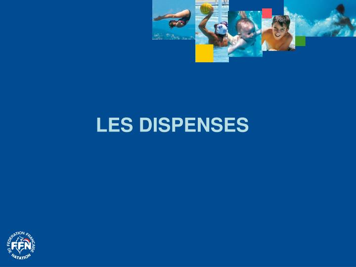 LES DISPENSES