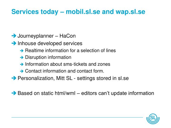 Services today – mobil.sl.se and wap.sl.se