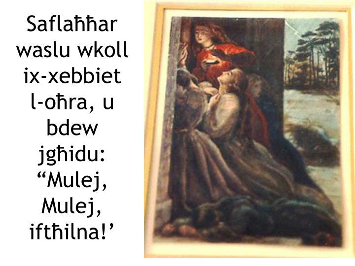 Saflaħħar waslu wkoll ix-xebbiet