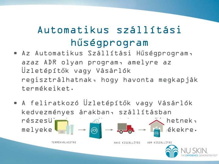 Automatikus szállítási hűségprogram