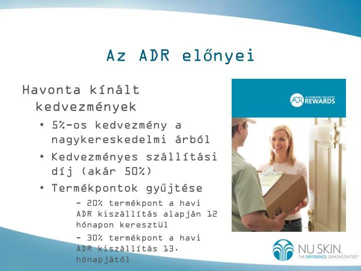 Az ADR előnyei