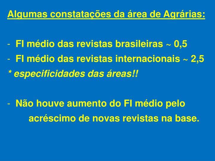 Algumas constatações da área de Agrárias: