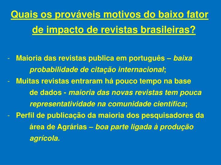 Quais os prováveis motivos do baixo fator de impacto de revistas brasileiras?