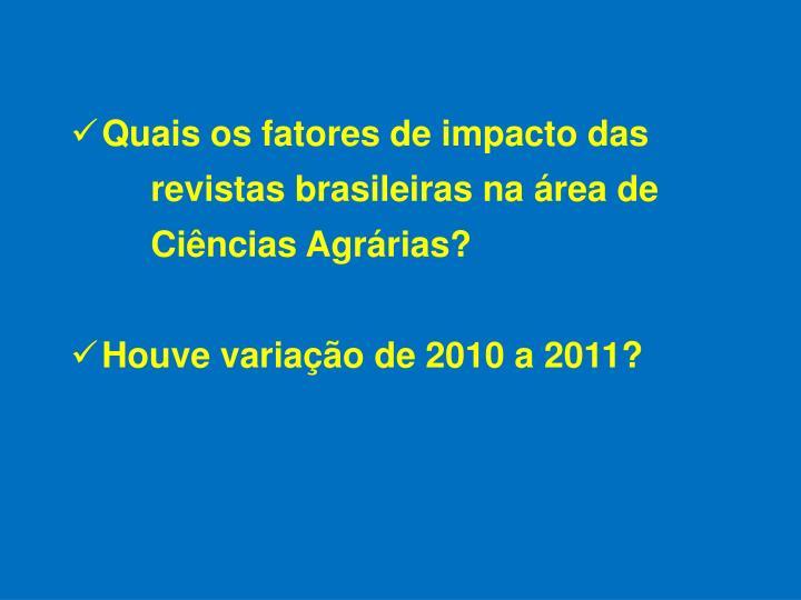 Quais os fatores de impacto das revistas brasileiras na área de Ciências Agrárias?
