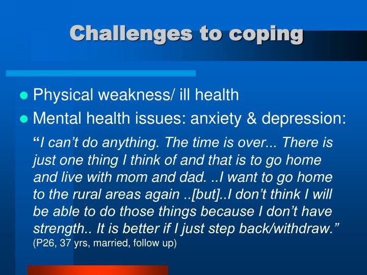 Challenges to coping