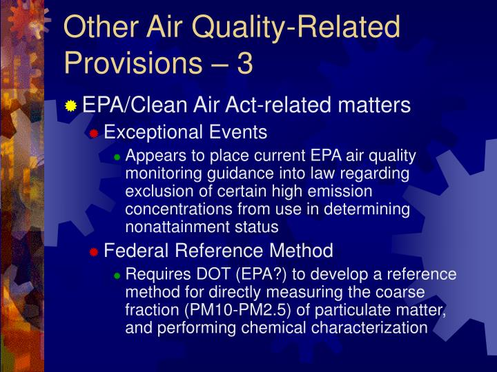 Other Air Quality-Related Provisions – 3