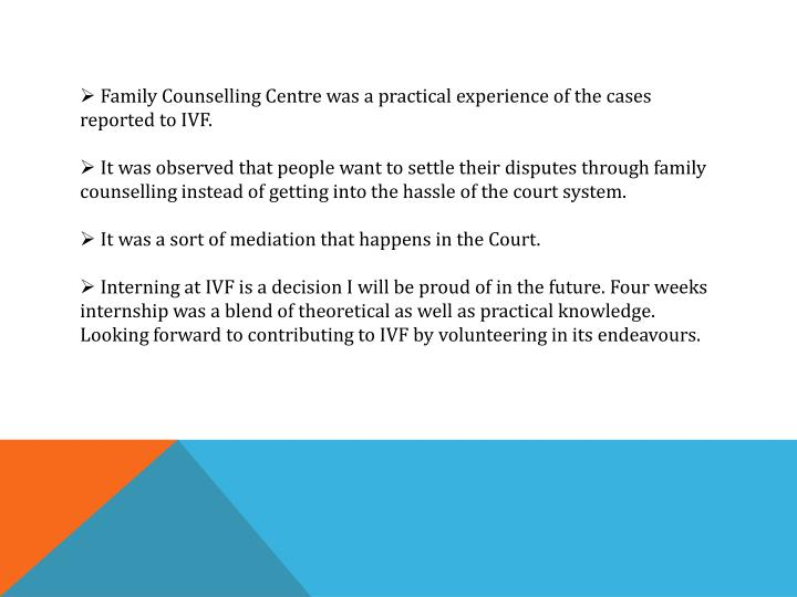 Family Counselling Centre was a practical experience of the cases   reported to IVF.