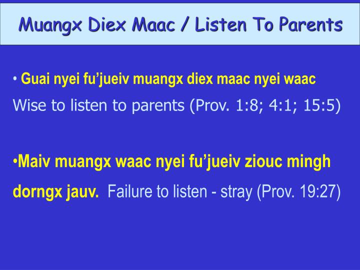 Muangx Diex Maac / Listen To Parents
