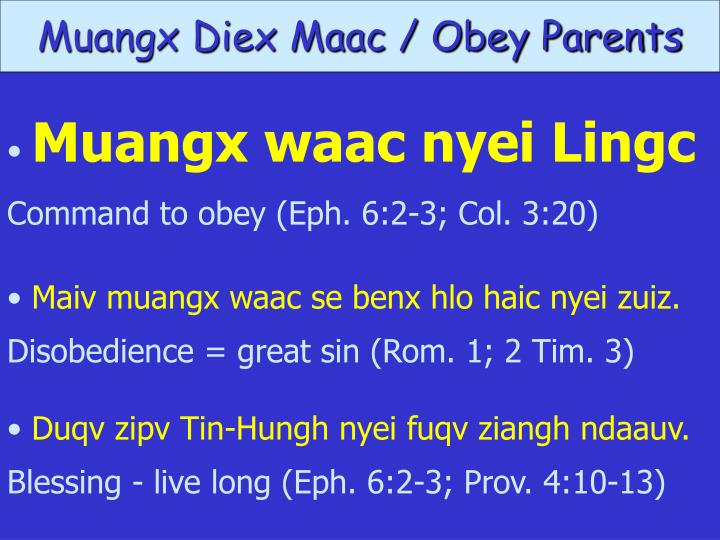 Muangx Diex Maac / Obey Parents