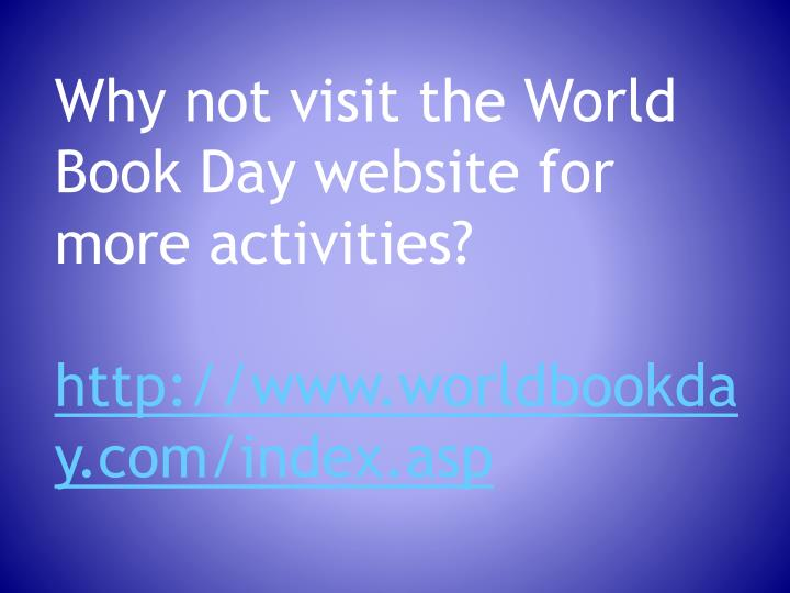 Why not visit the World Book Day website for more activities?