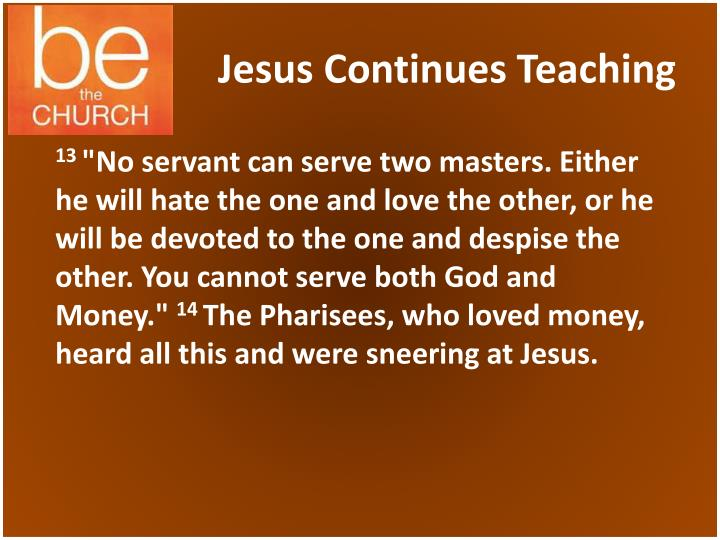 Jesus Continues Teaching