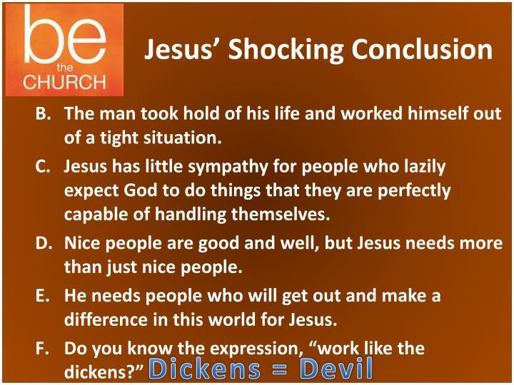 Jesus' Shocking Conclusion