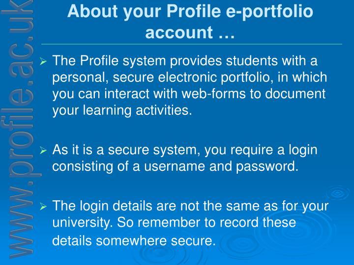 About your Profile e-portfolio account …