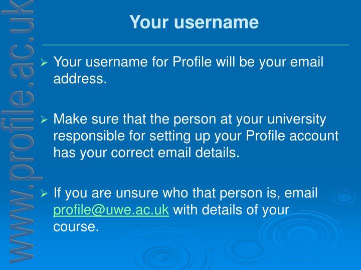 Your username