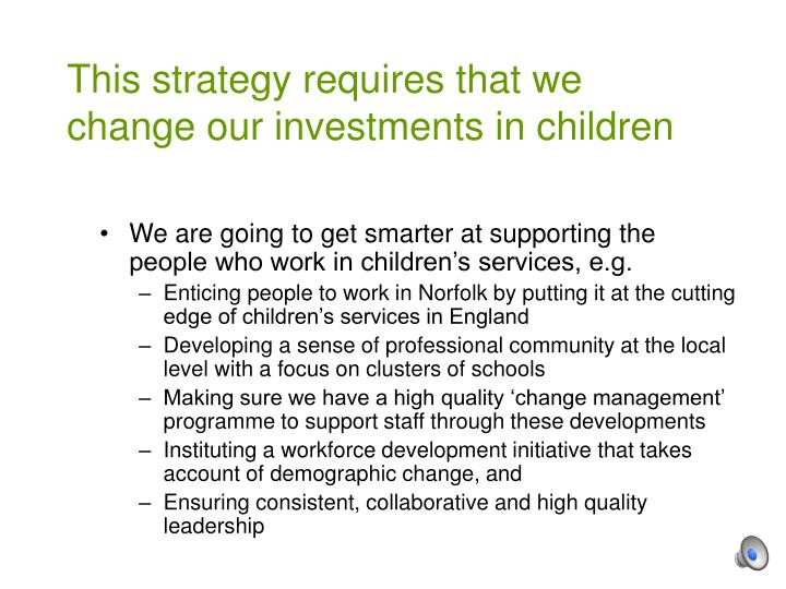 This strategy requires that we change our investments in children