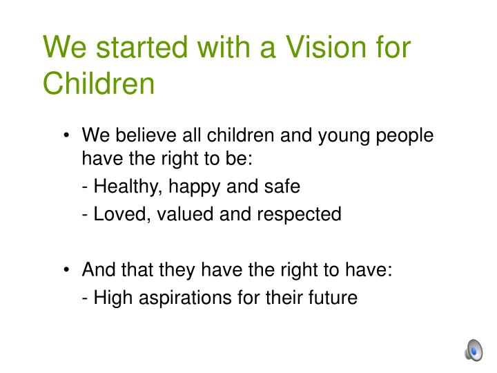 We started with a Vision for Children