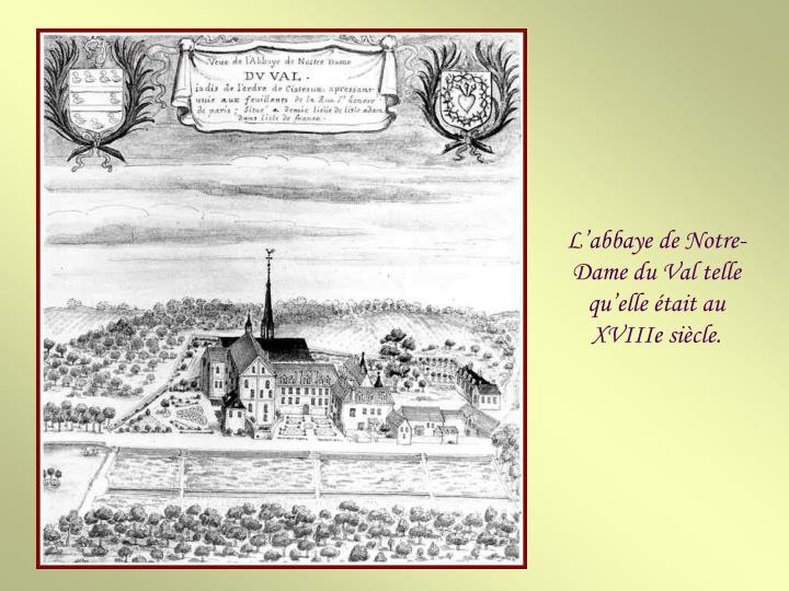 L'abbaye de Notre-Dame du Val telle qu'elle était au XVIIIe siècle.