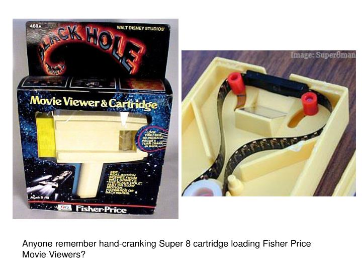Anyone remember hand-cranking Super 8 cartridge loading Fisher Price Movie Viewers?