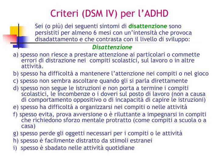 Criteri (DSM IV) per l'ADHD