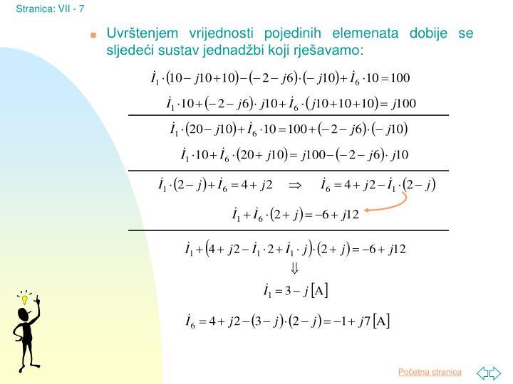Uvrštenjem vrijednosti pojedinih elemenata dobije se sljedeći sustav jednadžbi koji rješavamo: