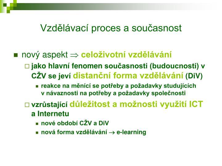 Vzdělávací proces a současnost