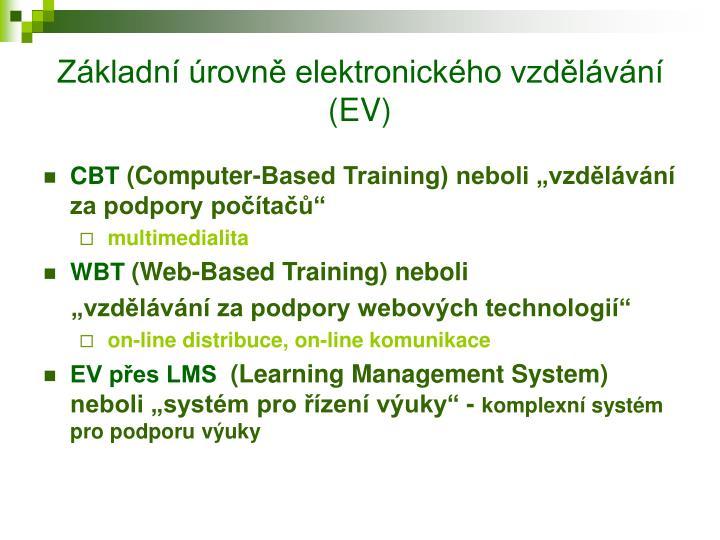 Základní úrovně elektronického vzdělávání (EV)