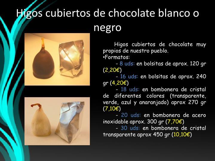 Higos cubiertos de chocolate blanco o negro