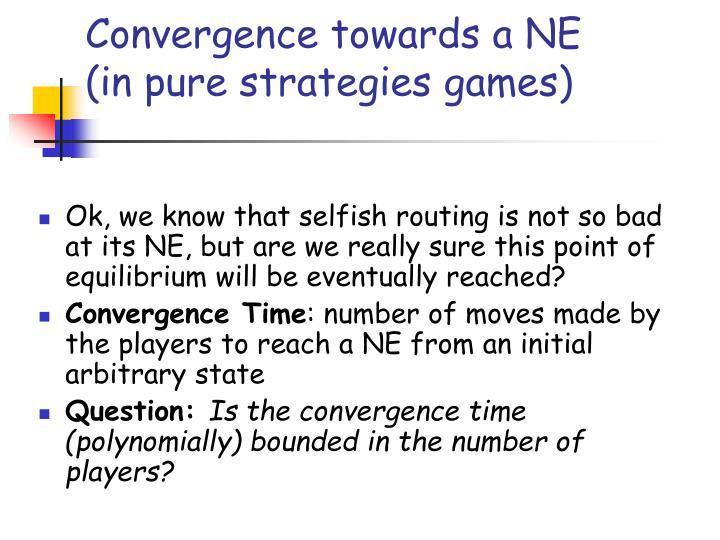 Convergence towards a NE