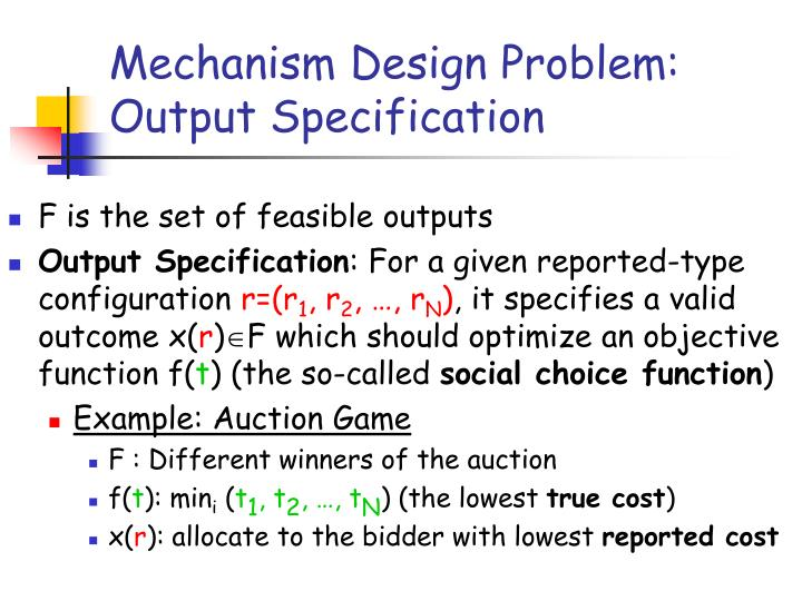 Mechanism Design Problem: Output Specification