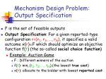 mechanism design problem output specification