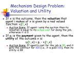 mechanism design problem valuation and utility
