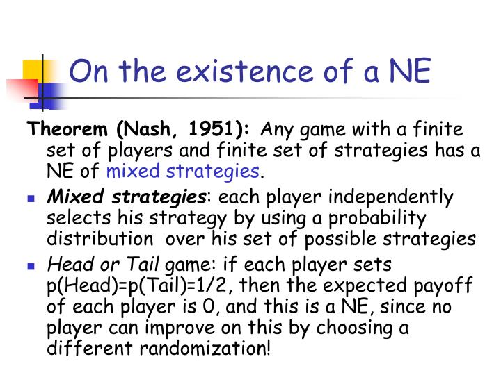 On the existence of a NE