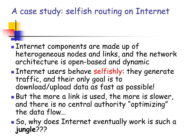 A case study: selfish routing on Internet