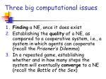 three big computational issues