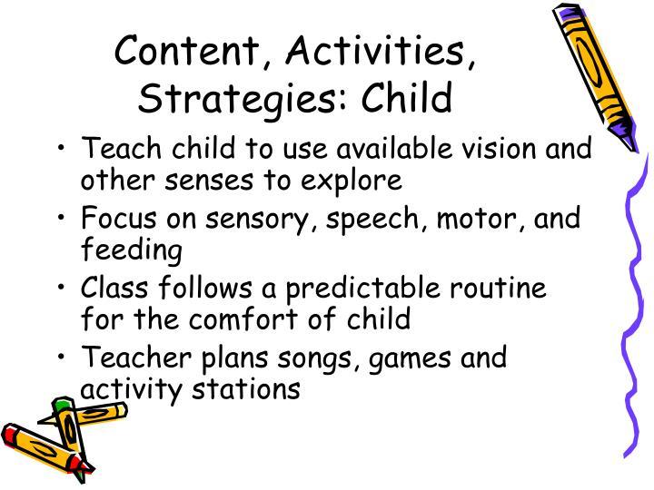 Content, Activities, Strategies: Child