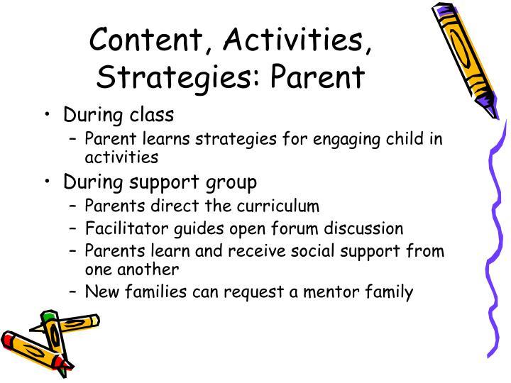 Content, Activities, Strategies: Parent