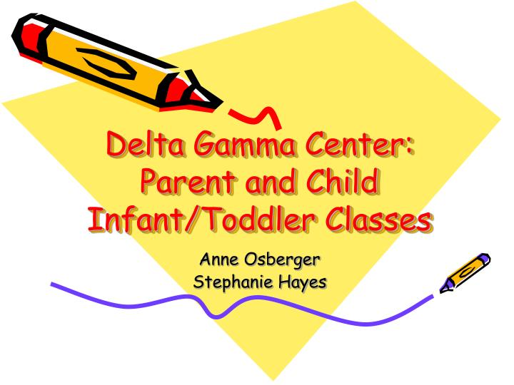 Delta gamma center parent and child infant toddler classes