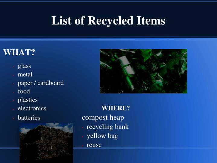 List of recycled items