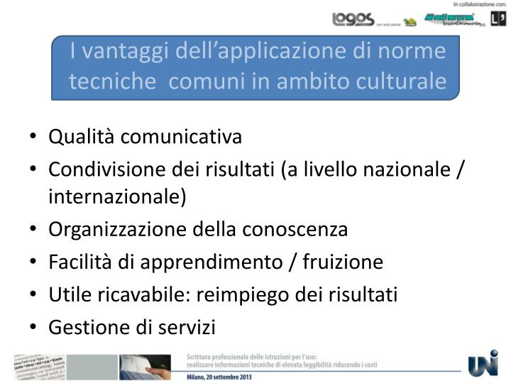 I vantaggi dell'applicazione di norme tecniche  comuni in ambito culturale