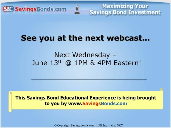 This Savings Bond Educational Experience is being brought to you by www.