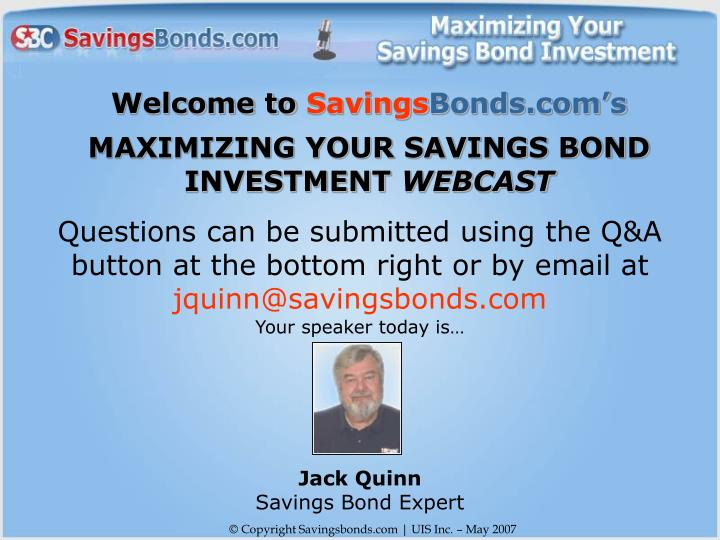 Welcome to savings bonds com s maximizing your savings bond investment webcast