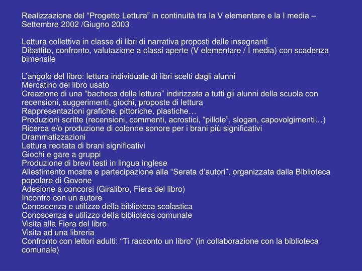 """Realizzazione del """"Progetto Lettura"""" in continuità tra la V elementare e la I media – Settembre 2002 /Giugno 2003"""