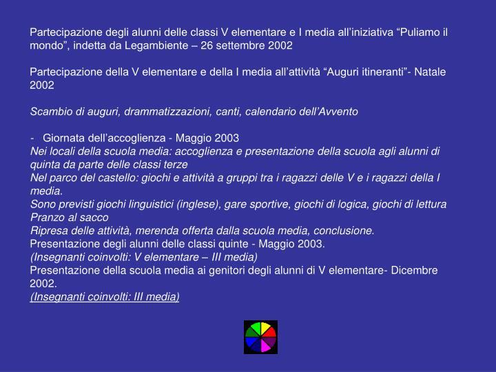 """Partecipazione degli alunni delle classi V elementare e I media all'iniziativa """"Puliamo il mondo"""", indetta da Legambiente – 26 settembre 2002"""