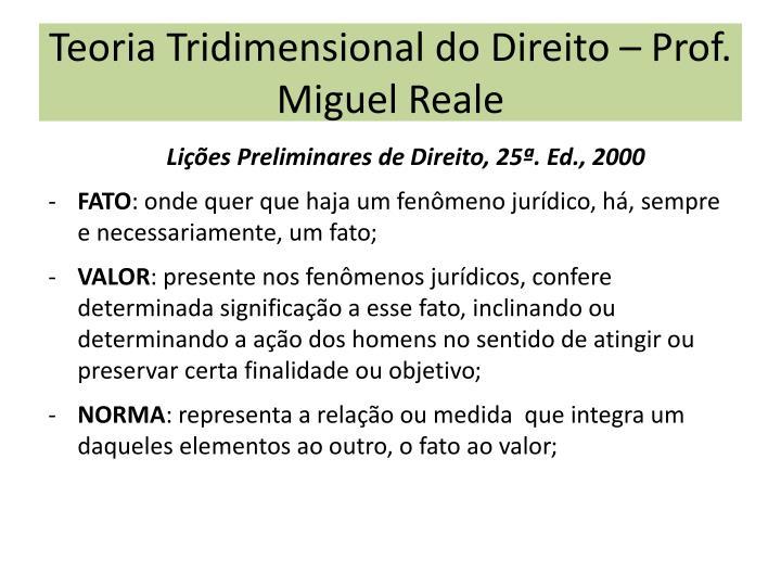 Teoria Tridimensional do Direito – Prof. Miguel