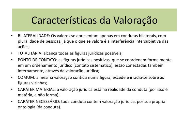VALORAÇÃO JURÍDICA  - CARACTERÍSTICAS