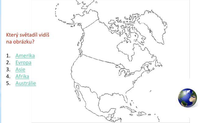 Který světadíl vidíš na obrázku?