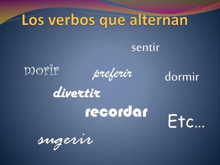 Los verbos que alternan